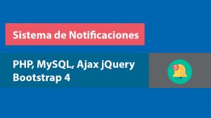 Sistema de Notificaciones con PHP, MySQL, jQuery Ajax y Bootstrap 4