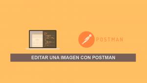 Editar una imagen con Postman