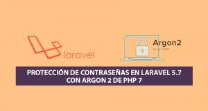 Protección de contraseñas en Laravel 5.7 con Argon 2 de PHP 7