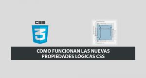 Como funcionan las Nuevas Propiedades Lógicas CSS