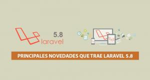 Principales Novedades que trae Laravel 5.8
