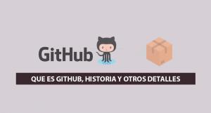 Que es GitHub, Historia y otros Detalles
