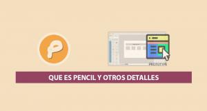 Que es Pencil y otros Detalles