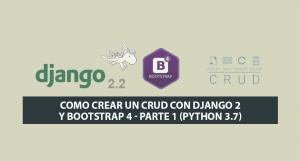 Como crear un CRUD con Django 2 y Bootstrap 4 – Parte 1 (Python 3.7)
