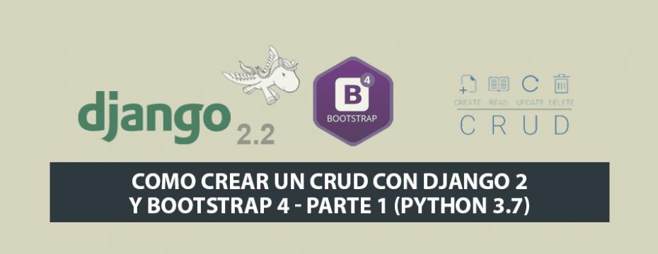 Como crear un CRUD con Django 2 y Bootstrap 4 – Parte 1