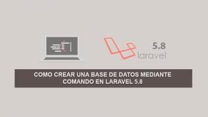 Como Crear una Base de Datos Mediante Comando en Laravel 5.8