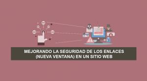 Mejorando la Seguridad de los Enlaces (Nueva Ventana) en un Sitio Web