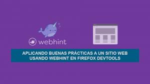 Aplicando Buenas Prácticas a un Sitio Web usando WebHint en Firefox DevTools