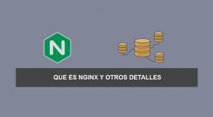 Que es Nginx y otros Detalles