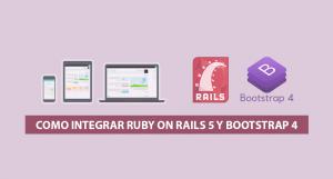 Como integrar Ruby on Rails 5 y Bootstrap 4