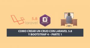 Como crear un CRUD con Laravel 5.8 y Bootstrap 4 – Parte 1