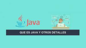 Que es Java y otros Detalles