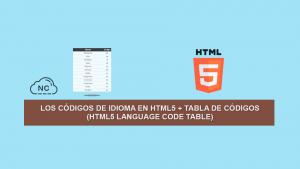 Los códigos de Idioma en HTML5 + Tabla de códigos (HTML5 Language code Table)