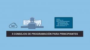 5 Consejos de Programación para Principiantes