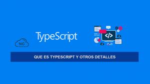 Que es TypeScript y otros Detalles