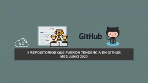 5 Repositorios que Fueron Tendencia en GitHub – Mes Junio 2020