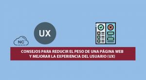 Consejos para reducir el peso de una Página Web y mejorar la Experiencia del Usuario (UX)