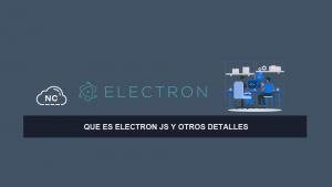 Que es Electron JS y otros Detalles