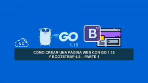 Como Crear una Página Web con Go 1.15 y Bootstrap 4.5 – Parte 1