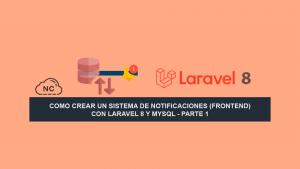 Como Crear un Sistema de Notificaciones (Frontend) con Laravel 8 y MySQL – Parte 1