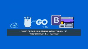 Como Crear una Página Web con Go 1.15 y Bootstrap 4.5 – Parte 2