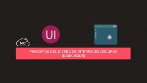 Principios del Diseño de Interfaces Oscuras (Dark Mode)