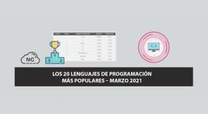 Los 20 Lenguajes de Programación más Populares – Marzo 2021