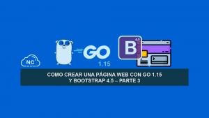 Como Crear una Página Web con Go 1.15 y Bootstrap 4.5 – Parte 3