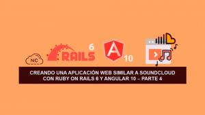 Creando una Aplicación Web similar a SoundCloud con Ruby on Rails 6 y Angular 10 – Parte 4