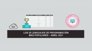 Los 20 Lenguajes de Programación más Populares – Abril 2021