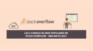 Las 5 Consultas más Populares en Stack Overflow – Mes Mayo 2021