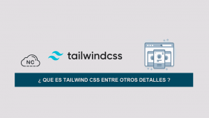 ¿ Que es Tailwind CSS entre Otros Detalles ?