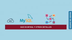 Que es MySQL y Otros Detalles