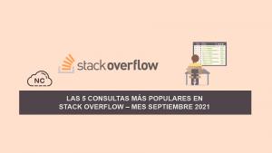 Las 5 Consultas más Populares en Stack Overflow – Mes Septiembre 2021